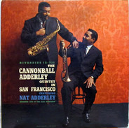 The Cannonball Adderley Quintet Featuring Nat Adderley - The Cannonball Adderley Quintet in San Francisco