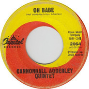 The Cannonball Adderley Quintet - Oh Babe / Games