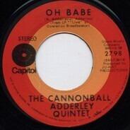 The Cannonball Adderley Quintet - Oh Babe / Marabi