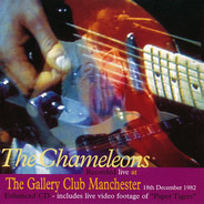 The Chameleons - Recorded Live At The Gallery Club Manchester, 18th December 1982