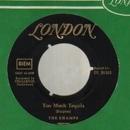 The Champs - Too Much Tequila / Twenty Thousand Leagues
