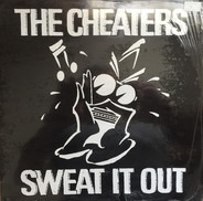 The Cheaters - Sweat It Out