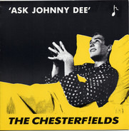 The Chesterf!elds - Ask Johnny Dee