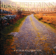 The Chieftains - The Wide World Over (A 40 Year Celebration)