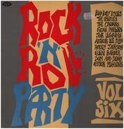The Chimes / Roddy Jackson / The Titans / Chcuck Higgins - Rock'n'Roll Party Vol Six