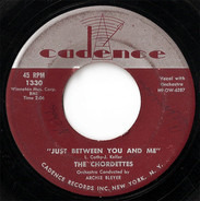 The Chordettes - Just Between You And Me