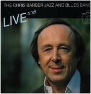 The Chris Barber Jazz And Blues Band - Live in '85