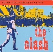 The Clash - SUPER BLACK MARKET CLASH