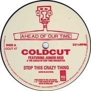 The Coldcut Featuring Junior Reid And Ahead Of Our Time Orchestra - Stop This Crazy Thing