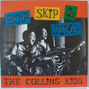 The Collins Kids - Hop Skip & Jump