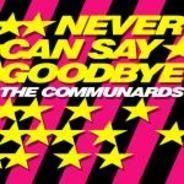 The Communards - Never Can Say Goodbye (Remix)