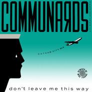 Communards, Sarah Jane Morris - Don't Leave Me This Way (Gotham City Mix)