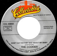 The Cookies / Big Dee Irwin - Don't Say Nothin' Bad About My Baby / Swinging On A Star