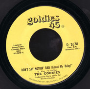The Cookies - Don't Say Nothin' Bad (About My Baby) / Softly In The Night