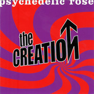 The Creation - Psychedelic Rose - The Great Lost Creation Album