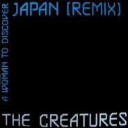 The Creatures - Japan (Remix)