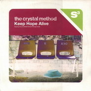 The Crystal Method - Keep Hope Alive (Featuring Mixes By Midfield General & George Acosta)