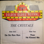The Crystals - Da Do Ron Ron / Then He Kissed Me