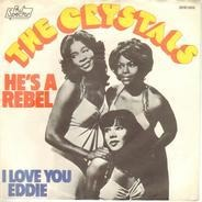The Crystals With The Phil Spector Wall Of Sound - He's A Rebel / I Love You Eddie