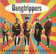 The Dangtrippers - Days Between Stations