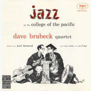The Dave Brubeck Quartet Featuring Paul Desmond With Ron Crotty And Joe Dodge - Jazz At College Of The Pacific