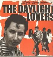 The Daylight Lovers - Lyle Sheraton And The Daylight Lovers