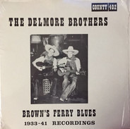 The Delmore Brothers - Brown's Ferry Blues 1933-41 Recordings