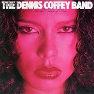 The Dennis Coffey Band - A Sweet Taste Of Sin