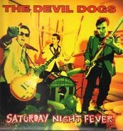 The Devil Dogs - Saturday Night Fever