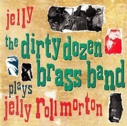 The Dirty Dozen Brass Band - Plays Jelly Roll Morton