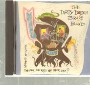The Dirty Dozen Brass Band - Open Up (Whatcha Gonna Do For The Rest Of Your Life?)