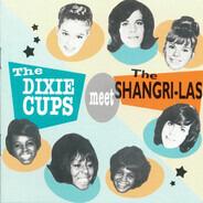 The Dixie Cups / The Shangri-Las - The Dixie Cups Meet The Shangri-Las