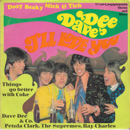 Dave Dee, Dozy, Beaky, Mick & Tich, Petula Clark, Supremes, Ray Charles - I'll Love You / Things Go Better WIth Coke