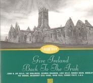 The Dubliners / John & Joe Kelly / Pat Woods a.o. - Give Ireland Back To The Irish