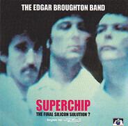 The Edgar Broughton Band - Superchip - The Final Silicon Solution?