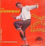 The Eldorados - Crazy Little Mama