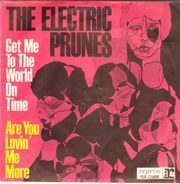 The Electric Prunes - Get Me To The World On Time / Are You Lovin' Me More (But Enjoying It Less)