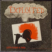 The Exploited - Let's Start A War.../ Said Maggie One Day...