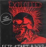 The Exploited - Let's Start A War... ...Said Maggie One Day
