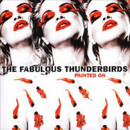 The Fabulous Thunderbirds - Painted On