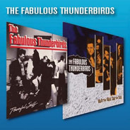 The Fabulous Thunderbirds - Powerful Stuff / Walk That Walk, Talk That Talk