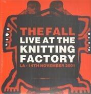 The Fall - Live At The Knitting Factory LA - 14th November 2001