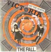 The Fall - Victoria / Hit The North