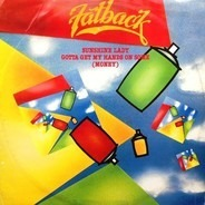 The Fatback Band - Sunshine Lady / Gotta Get My Hands On Some (Money)