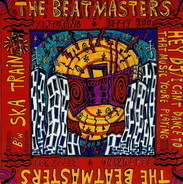 The Beatmasters - Ska Train / Hey DJ / I Can't Dance To That Music You're Playing