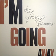 Fiery Furnaces,The - I'm Going Away /LTD