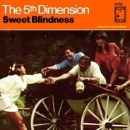 The Fifth Dimension - Sweet Blindness / Bobbie's Blues (Who Do You Think Of?)