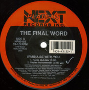The Final Word - Wanna Be with You