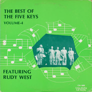 The Five Keys Featuring Rudy West - The Best Of The Five Keys Featuring Rudy West: Volume-4