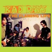 The Flaming Lips - Bad Days (RSD 2015) colored vinyl